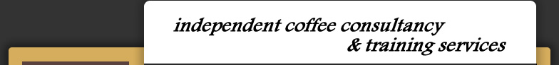 Independent Coffee Consultancy and Training Services